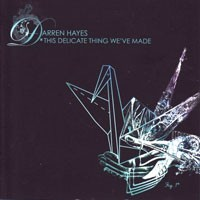 Purchase Darren Hayes - This Delicate Thing We\'ve Made