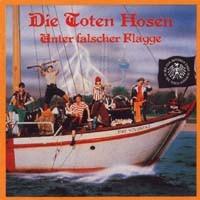 Purchase Die Toten Hosen - Unter Falsche Flagge