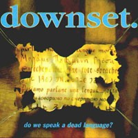 Purchase Downset - Do We Speak A Dead Language ?