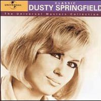 Purchase Dusty Springfield - Classic Dusty Springfield: The Universal Masters Collection