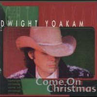 Purchase Dwight Yoakam - Come On Cristmas