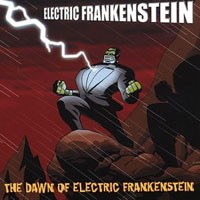Purchase Electric Frankenstein - Dawn Of Electric Frankenstein