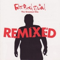 Purchase Fatboy Slim - The Greatest Hits - Remixed CD1