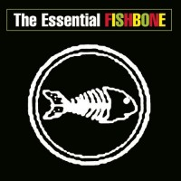 Purchase Fishbone - The Essential Fishbone