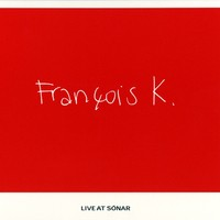 Purchase Francois K. - Live At Sonar