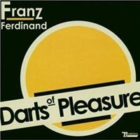 Purchase Franz Ferdinand - Darts Of Pleasure