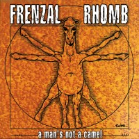 Purchase Frenzal Rhomb - A Man\'s Not A Camel