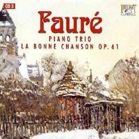 Purchase Gabriel Faure - Piano Trio &  La Bonne Chanson Op. 61