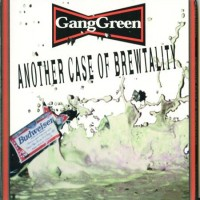 Purchase Gang Green - Another Case Of Brewtality