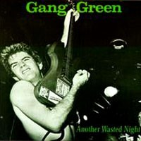 Purchase Gang Green - Another Wasted Night