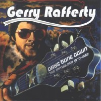Purchase Gerry Rafferty - Days Gone Down: Anthology 1970-1982
