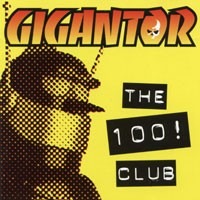 Purchase Gigantor - The 100! Club