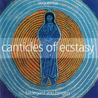 Purchase Hildegard Von Bingen - Canticles Of Ecstasy
