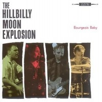 Purchase Hillbilly Moon Explosion - Bourgeois Baby