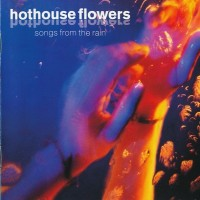 Purchase Hothouse Flowers - Songs From The Rain