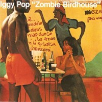 Purchase Iggy Pop - Zombie Birdhouse