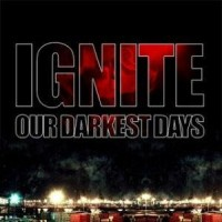 Purchase Ignite - Our Darkest Days