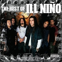 Purchase Ill Niño - The Best Of Ill Nino