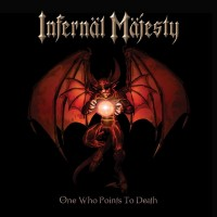 Purchase infernal majesty - One Who Points To Death