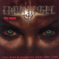 Purchase Iron Angel - The Tapes (Life, Demo & Unrealeased Songs 1984 - 1986)