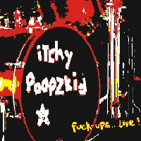 Purchase Itchy Poopzkid - Fuck - Ups...Live!