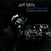 Purchase Jeff Mills - Blue Potential (& Montpellier Philarmonic Orchestra)