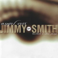 Purchase Jimmy Smith - Angel Eyes: Ballads And Slow Jams