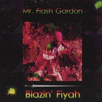 Purchase Mr. Flash Gordon - Blazin\' Fiyah