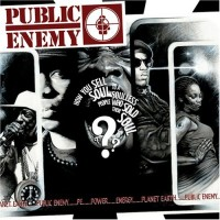 Purchase Public Enemy - How You Sell Soul To A Soulless People Who Sold Their Soul ???