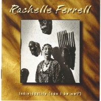 Purchase Rachelle Ferrell - Individuality (Can I Be Me ?)