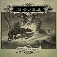 Purchase The Vision Bleak - The Wolves Go Hunt Their Prey