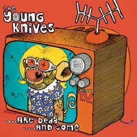 Purchase The Young Knives - ...Are Dead ...And Some