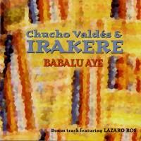 Purchase Chucho Valdes & Irakere - Babalu Aye