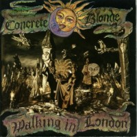 Purchase Concrete Blonde - Walking In London