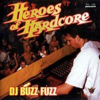 Purchase DJ Buzz Fuzz - Heroes Of Hardcore
