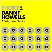 Purchase Danny Howells - Danny Howells Choice Unmixed