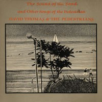 Purchase David Thomas & The Pedestrians - The Sound Of Sand & Other Songs Of The Pedestrians