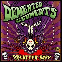 Purchase Demented Scumcats - Splatter Baby