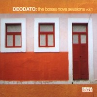 Purchase Eumir Deodato - The Bossa Nova Sessions vol. 1