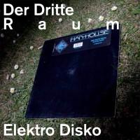 Purchase Der Dritte Raum - Elektro Disko EP