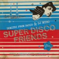 Purchase Dimitri From Paris - Super Disco Friends (feat. Dj Muro) CD1