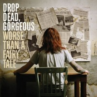 Purchase Drop Dead Gorgeous - Worse Than A Fairy Tale
