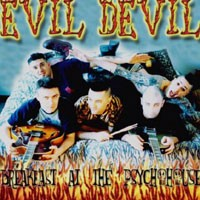 Purchase Evil Devil - Breakfast At The Psychohouse