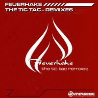Purchase Feuerhake - Tic Tac - The Remixes