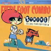Purchase Fifty Foot Combo - Strike! The Early Years 1994 - 2000