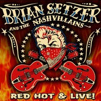 Purchase Brian Setzer And The The Nashvillains - Red Hot & Live