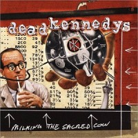 Purchase Dead Kennedys - Milking The Sacred Cow