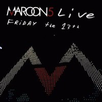 Purchase Maroon 5 - Live Friday The 13th