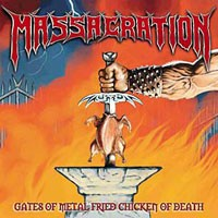 Purchase Massacration - Gates Of Metal Fried Chicken Of Death
