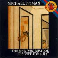 Purchase Michael Nyman - The Man Who Mistook His Wife For A Hat